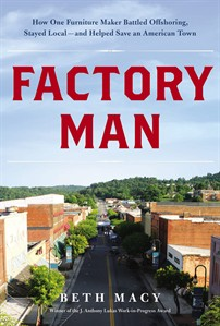 """This book cover image released by Little, Brown and Company shows """"Factory Man: How One Furniture Maker Battled Offshoring, Stayed Local - and Helped Save an American Town,"""" by Beth Macy. (AP Photo/Little, Brown and Company)"""