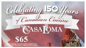 Celebrating 150 years of Canadian Cuisine at Casa Loma @ Casa Loma | Toronto | Ontario | Canada