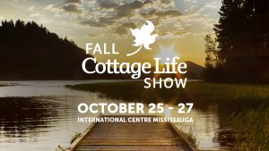 Fall Cottage Life Show @ The International Centre